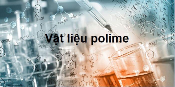 Ứng dụng vật liệu Polime